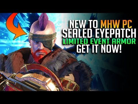 ✔️ NEW TO  MHW PC! Limited Event Armor: The Sealed Eyepatch! Monster Hunter World PC