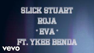 DJ Slick Stuart, DJ Roja - EVA (Lyric mp3) ft. Ykee Benda