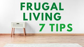 Frugal Living | Where To Start | 7 Tips