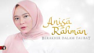 Download lagu Anisa Rahman Berakhir Dalam Taubat Mp3