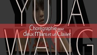 Yuja Wang - Choreography for 2 hands and a keyboard - Chorégraphie pour 2 mains et 1 clavier