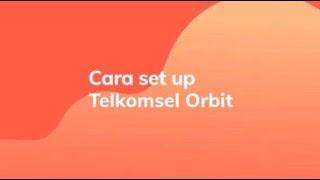 Telkomsel Orbit - Cara Aktivasi serta Penggunaan Fitur