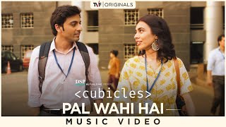 Pal Wahi Hai | Cubicles | Karthik Rao & Noxious D