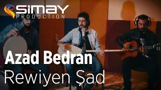 <b>Azad Bedran </b> Rewiyen Şad