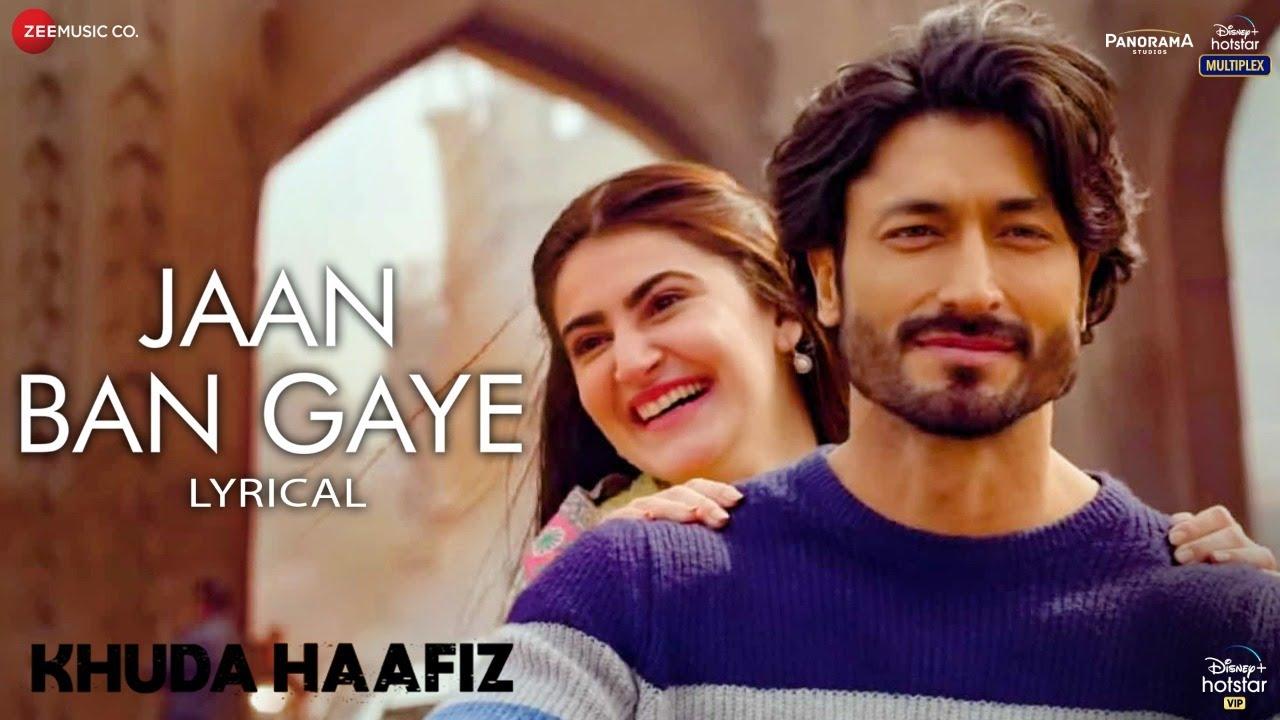 Jaan Ban Gaye Lyrics - Khuda Haafiz Full Song Lyrics | Mithoon Ft. Vishal M, Asees Kaur - Lyricworld