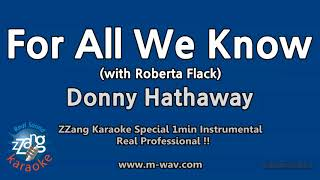 Donny Hathaway-For All We Know (with Roberta Flack) (1 Minute Instrumental) [ZZang KARAOKE]
