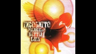 Incognito In Search of Better Days Music