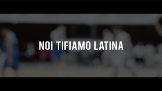 preview picture of video 'Noi tifiamo Latina'