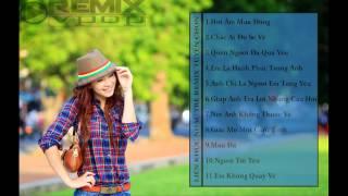 Nonstop - Việt Mix - Anh Chỉ Là Người Em Từng Yêu || Remix Vpop ||