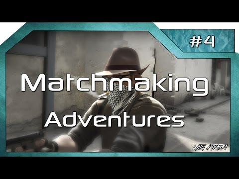 adventures in matchmaking