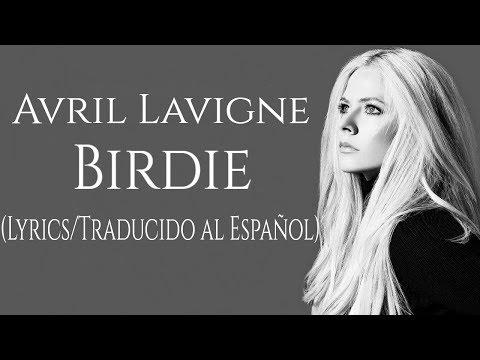 Avril Lavigne - Birdie (Lyrics/Traducido al Español) || Sober Traducciones ||