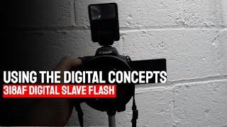 Using the Digital Concepts 318AF Digital Slave Flash