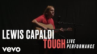 "Lewis Capaldi - ""Tough"" Live Performance | Vevo"
