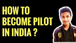 HOW TO BECOME PILOT IN INDIA ?