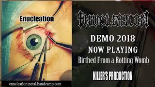Enucleation - (Full Demo Stream) [2018]