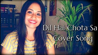Dil Hai Chota Sa Cover Song | Dil Hai Chota Sa Female Cover | Dil Hai Chhota Sa Female Version
