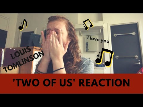 TWO OF US REACTION | LOUIS TOMLINSON
