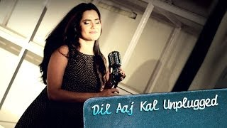 Dil Aaj Kal - Unplugged Song - Purani Jeans