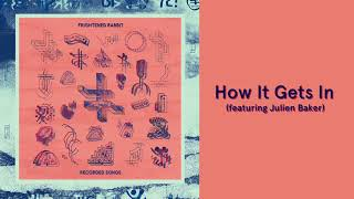 Frightened Rabbit  How It Gets In Featuring <b>Julien Baker</b> Official Audio