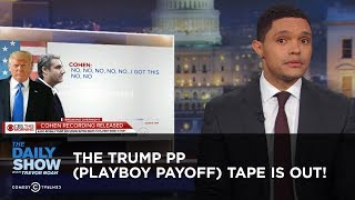 The Trump PP (Playboy Payoff) Tape Is OUT! | The Daily Show