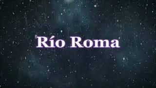 RIO ROMA CONTIGO CON LETRA