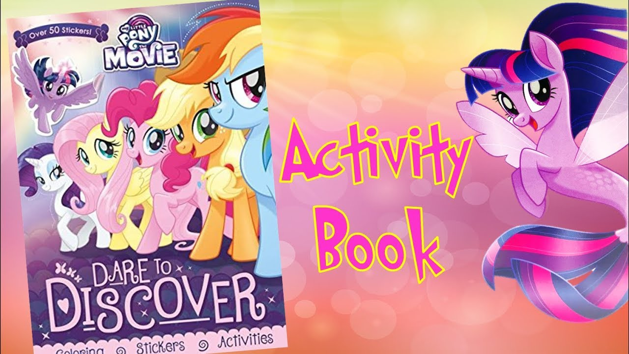 My Little Pony The Movie Dare to Discover Activity and Coloring Book