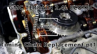 GMC Terrain 2.4L Ecotec Timing Chain Replacement Step By Step Pt1