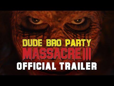 Dude Bro Party Massacre III Trailer