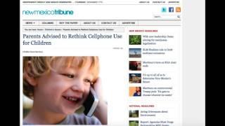 American Academy of Pediatrics Recomends Reducing Cell Phone Radiation Exposure:New Mexico Tribune