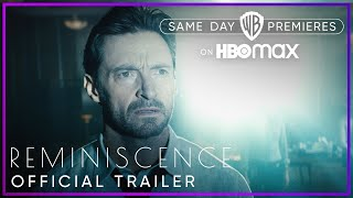 Reminiscence | Official Trailer | HBO Max