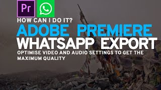 Premiere Pro Whatsapp video export demystified & Custom thumbnails for Whatsapp videos