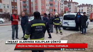 Konya'da göçük altında kalan 2 işçi yaralı kurtarıldı