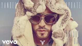 Cuando Se Da (Audio) - Yandel (Video)