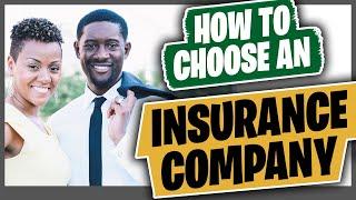 How To Choose An Insurance Company