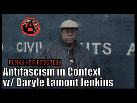Antifascism in Context w/ Daryle Lamont Jenkins