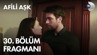 Afili Ask Episode 30 Trailer