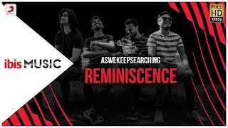 ibis Music - aswekeepsearching - Reminiscence (Live)
