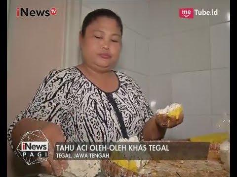 Video Tahu Aci Tegal, Oleh - Oleh Khas Tegal yang Banyak Disukai Warga - iNews Pagi 28/06