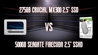 """Seagate FireCuda 500GB 2.5"""" SSHD ST500LX025 Vs Crucial MX300 275GB 2.5"""" SATA SSD CT275MX300SSD1"""