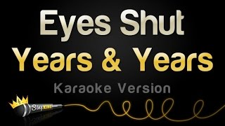 Years & Years - Eyes Shut (Karaoke Version)