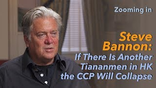 Steve Bannon: If There Is Another Tiananmen in Hong Kong, the CCP Will Collapse | Zooming In