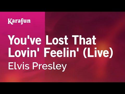 Karaoke You've Lost That Lovin' Feelin' (Live) - Elvis Presley *