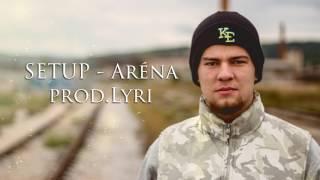 Video Setup - ARÉNA (prod. Lyri)