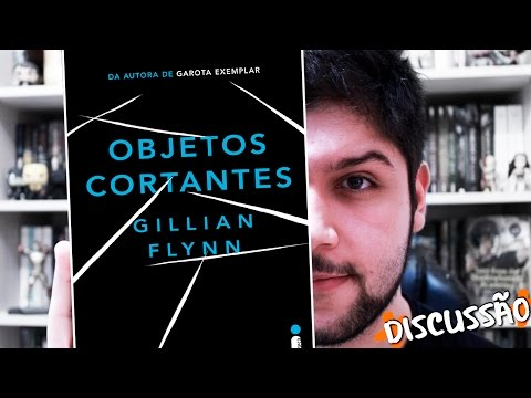 OBJETOS CORTANTES, Gillian Flynn