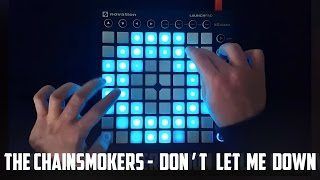 The Chainsmokers - Don't Let Me Down - Launchpad MK2 Cover + [Project File]