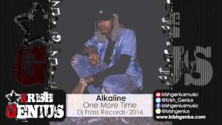 Alkaline   One More Time (Raw) All Inclusive Riddim   February 2016