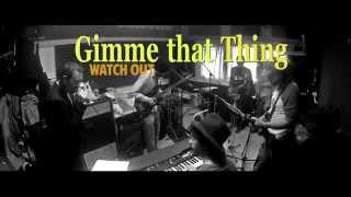 Gimme That Thing- WATCH OUT (Funkstitution)