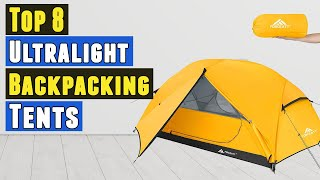 Top 8 Best Ultralight Backpacking Tents 2020