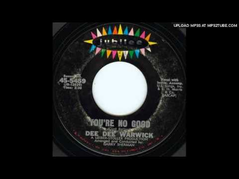 You're No Good performed by Dee Dee Warwick