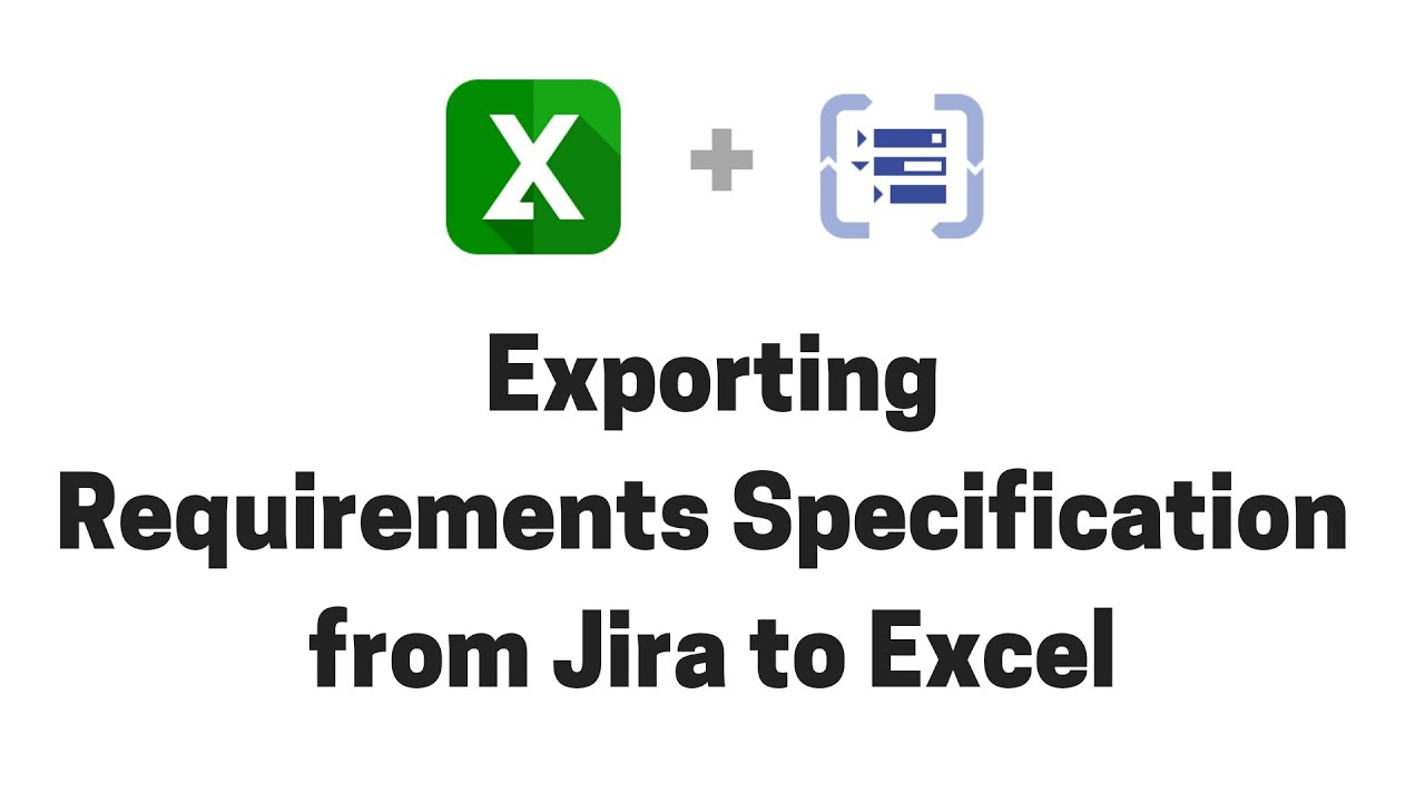 Exporting Requirements Specification from Structure for Jira to Excel